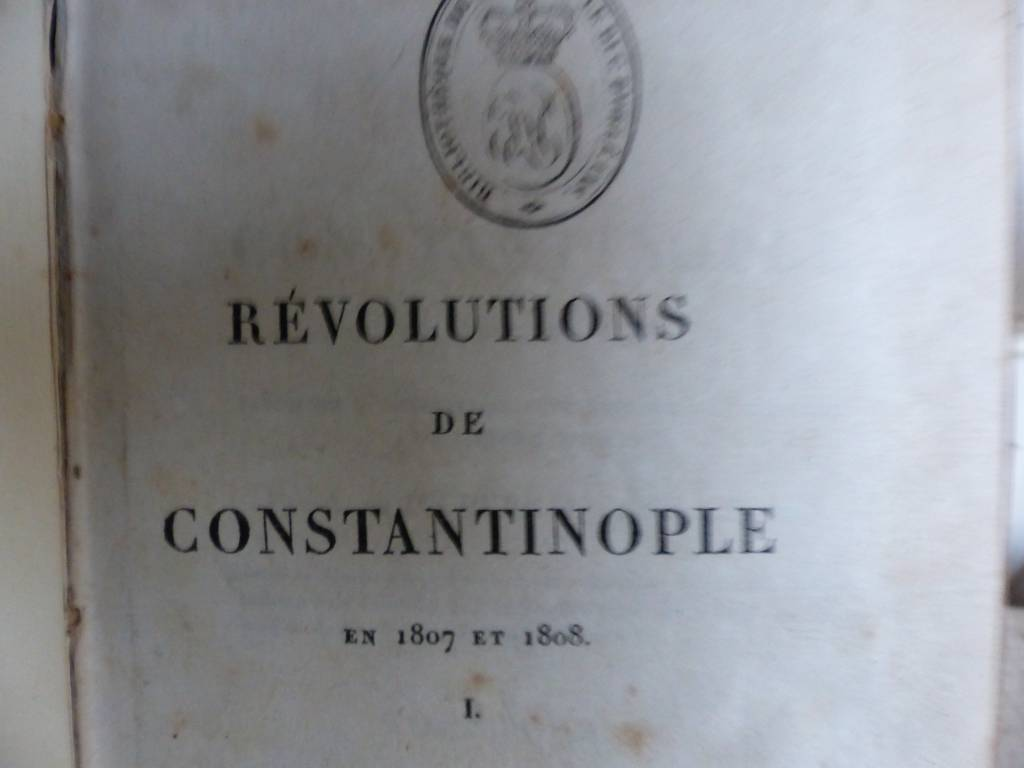 No - 312 -  Révolution de Constantinople en 1807 et 1808 par A de Juchereau de Saint-Denis | Puces Privées