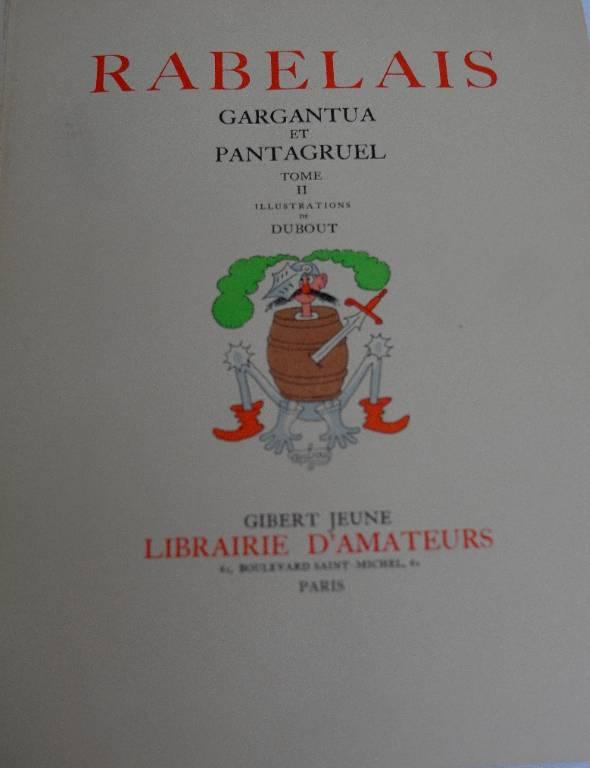Gargantua et Pantagruel par Rabelais et Dubout. | Puces Privées