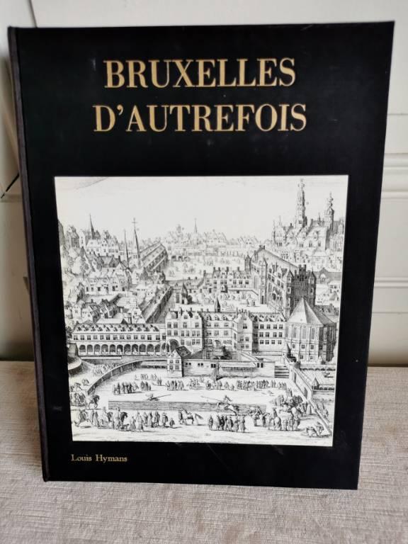 No - 462 - Bruxelles d'autrefois , Hymans Louis , Henri et Paul , exemplaire numéroté 2397 | Puces Privées