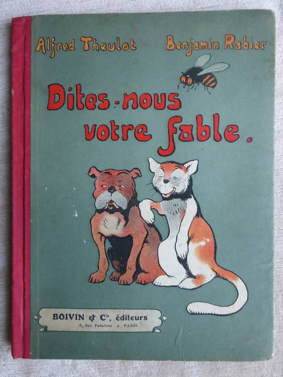 No - 101 -  Dites-nous votre fable par Benjamin Rabier et Alfred Theulot année 1927 ., Jeunesse, Livres | Puces Privées