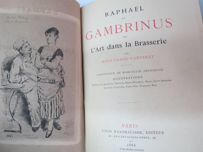 GRAND-CARTERET. RAPHAEL GAMBARNUS ou L'ART DANS LA BRASSERIE, Livres rares (1ère édition, livres illustrés, tirages limités), Livres | Puces Privées