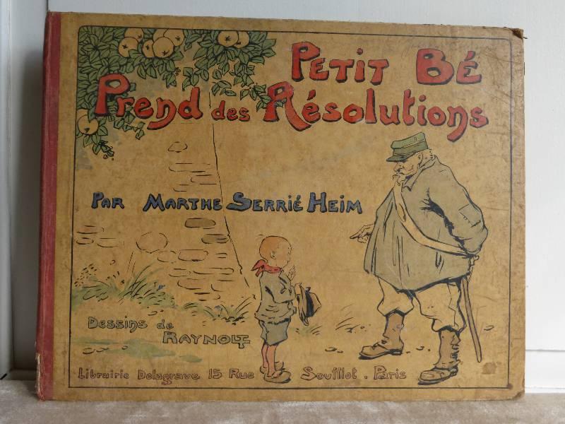 No - 149 -  Petit Bé prends des résolutions par Marthe Serrié Heim année 1920 ., Jeunesse, Livres | Puces Privées
