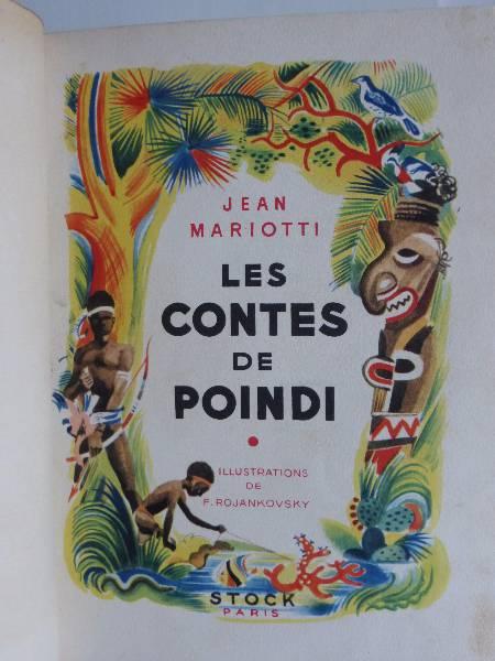 No - 162 -  Les Contes de POINDI par Jean Mariotti , illustrations de F. Rojankovsky  1941, Jeunesse, Livres | Puces Privées